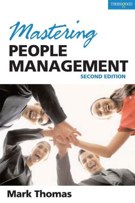 Mastering People Management by Mark A. Thomas