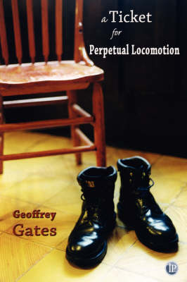 A Ticket for Perpetual Locomotion by Geoffrey Gates