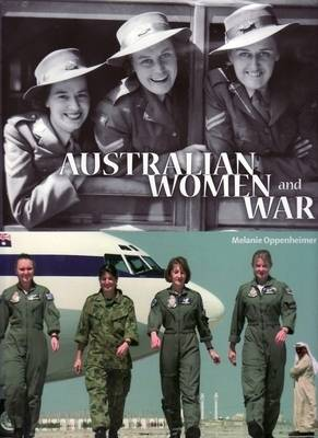Australian Women and War by Melanie Oppenheimer