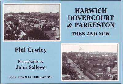 Harwich, Dovercourt and Parkeston by Philip Cowley