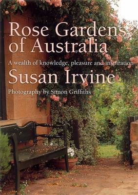 Rose Gardens Of Australia by Simon Griffiths