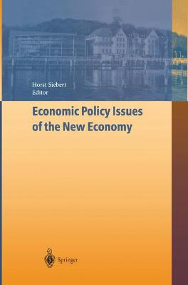 Economic Policy Issues of the New Economy by Horst Siebert