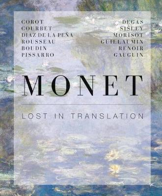 Monet: Lost in Translation: Revisiting Impressionism by Suzanne Greub