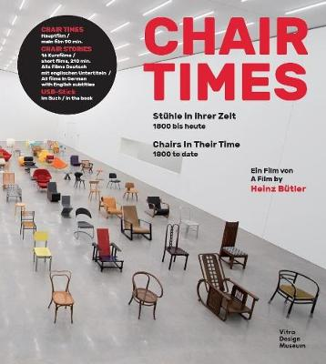 Chair Times: A History of Seating: From 1800 to Today by Mateo Kries