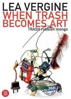 When Trash Becomes Art: Trash Rubbish Mongo book