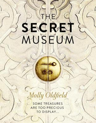 The Secret Museum by Molly Oldfield