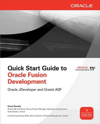 Quick Start Guide to Oracle Fusion Development by Grant Ronald