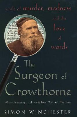 The Surgeon of Crowthorne by Simon Winchester