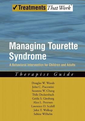 Managing Tourette Syndrome by Douglas W. Woods