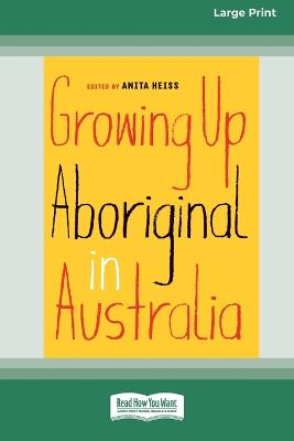 Growing Up Aboriginal in Australia (16pt Large Print Edition) book