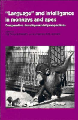 'Language' and Intelligence in Monkeys and Apes by Sue Taylor Parker