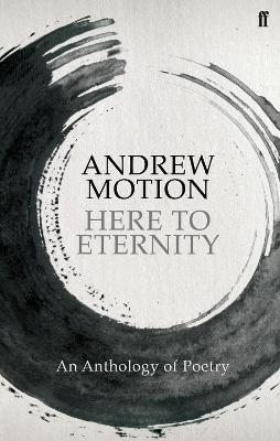 Here to Eternity by Sir Andrew Motion