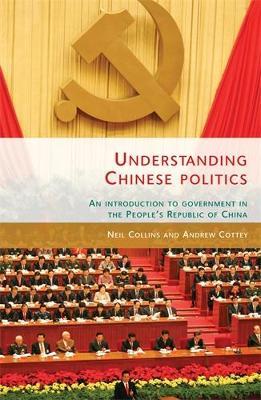 Understanding Chinese Politics by Neil Collins