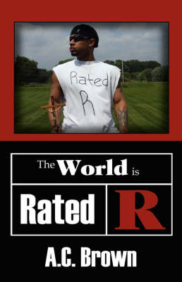 The World Is Rated R by C a Brown