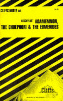 """Notes on Aeschylus' """"Agamemnon"""", """"Choephoroe"""" and """"Eumenides"""" by Robert J. Milch"""