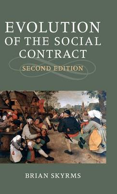 Evolution of the Social Contract by Brian Skyrms