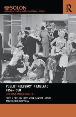 Public Indecency in England 1857-1960 by David J. Cox