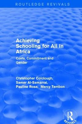 Revival: Achieving Schooling for All in Africa (2003): Costs, Commitment and Gender book