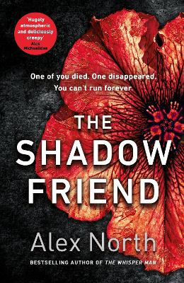 The Shadow Friend: The gripping new psychological thriller from the Richard & Judy bestselling author of The Whisper Man by Alex North