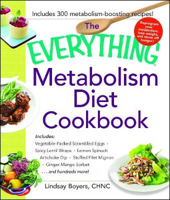 The Everything Metabolism Diet Cookbook by Lindsay Boyers