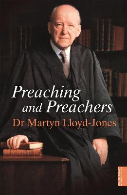 Preaching and Preachers by Martyn Lloyd-Jones
