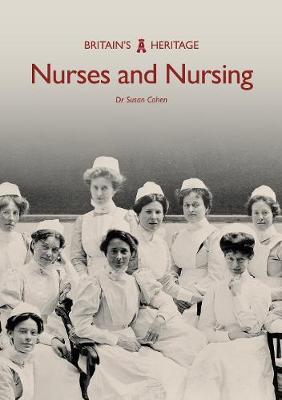 Nurses and Nursing by Dr Susan Cohen