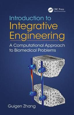 Introduction to Integrative Engineering by Guigen Zhang