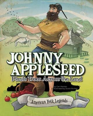 Johnny Appleseed Plants Trees Across the Land by ,Eric Braun