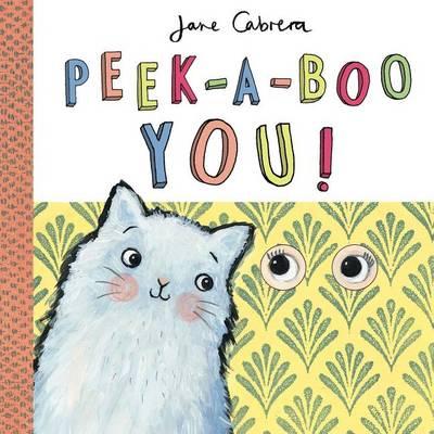 Peek-A-Boo You! by Jane Cabrera