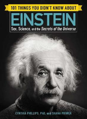 101 Things You Didn't Know about Einstein by Cynthia Phillips