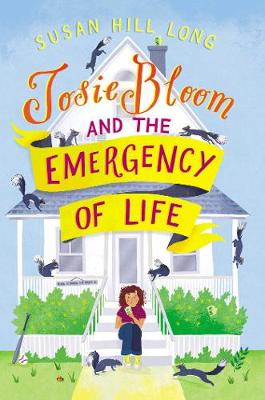 Josie Bloom and the Emergency of Life by Susan Hill Long