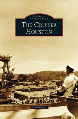 The Cruiser Houston by Mark Lardas