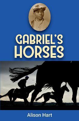 Gabriel's Horses by Alison Hart