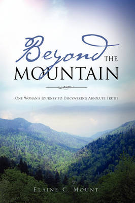 Beyond the Mountain by Elaine C Mount