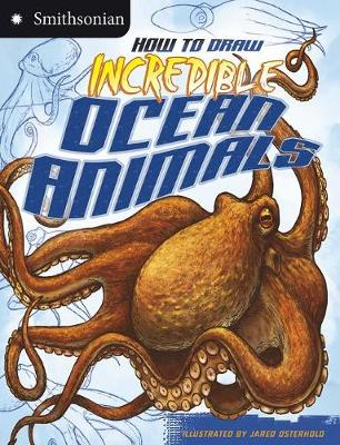 How to Draw Incredible Ocean Animals by ,Kristen Mccurry