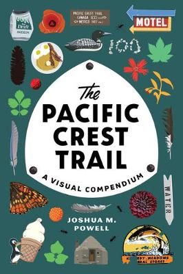 The Pacific Crest Trail: A Visual Compendium book