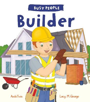 Busy People: Builder by Lucy M. George