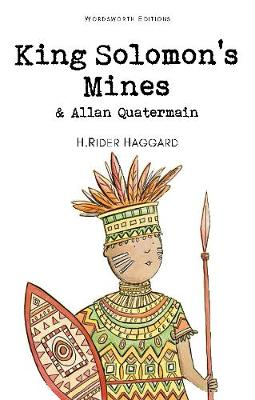 King Solomon's Mines & Allan Quatermain by H. Rider Haggard