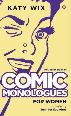The Oberon Book of Comic Monologues for Women by Katy Wix