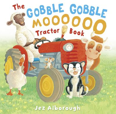 The Gobble Gobble Moooooo Tractor Book by Jez Alborough