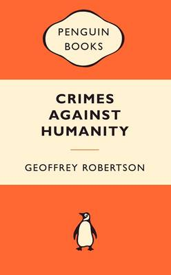 Crimes Against Humanity by Geoffrey Robertson