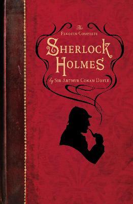 The Penguin Complete Sherlock Holmes by Arthur Conan Doyle