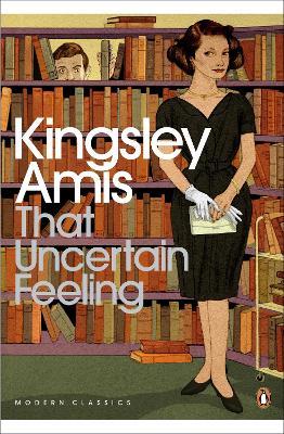 That Uncertain Feeling by Kingsley Amis