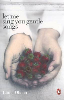 Let Me Sing You Gentle Songs by Linda Olsson