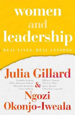 Women and Leadership: Real Lives, Real Lessons by Ngozi Okonjo-Iweala
