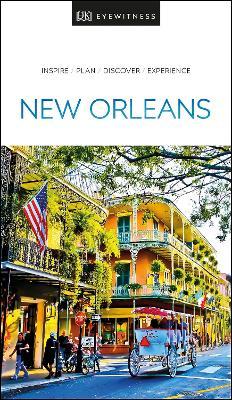 DK Eyewitness New Orleans by DK Eyewitness