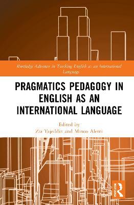 Pragmatics Pedagogy in English as an International Language by Zia Tajeddin