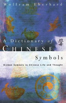 Dictionary of Chinese Symbols by Wolfram Eberhard