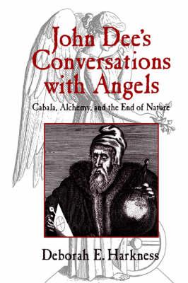 John Dee's Conversations with Angels by Deborah E. Harkness