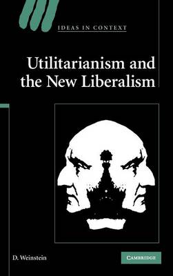 Utilitarianism and the New Liberalism book